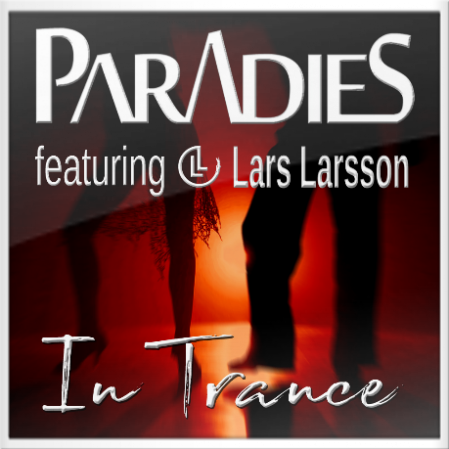 PARADIES ft. Lars Larsson mit der neuen Single In Trance